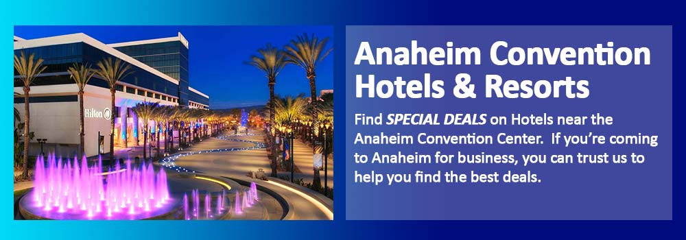 Anaheim Hotels Near Convention Center